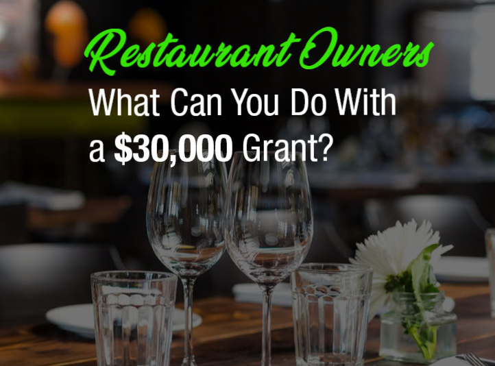 Restaurant Owners: What Can You Do With a $30,000 Grant?