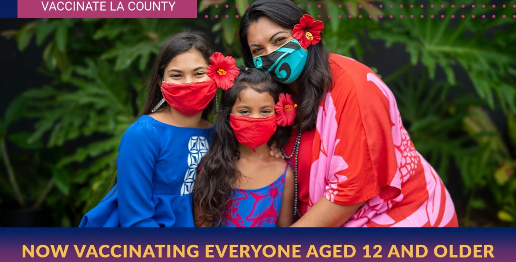 Vaccinate LA County. Now vaccinating everyone aged 12 and older